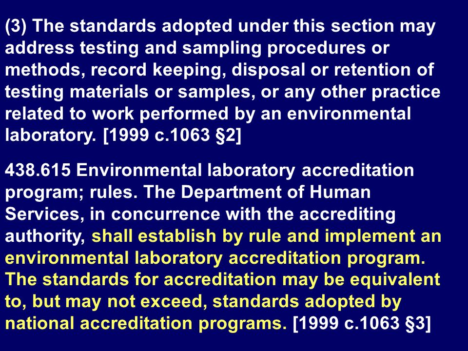 (3) The standards adopted under this section may address testing and sampling procedures or methods, record keeping, disposal or retention of testing materials or samples, or any other practice related to work performed by an environmental laboratory. [1999 c.1063 §2]